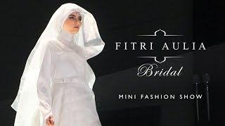 Fitri Aulia Bridal | Mini Fashion Show