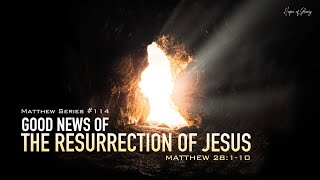 GOOD NEWS OF THE RESURRECTION OF JESUS