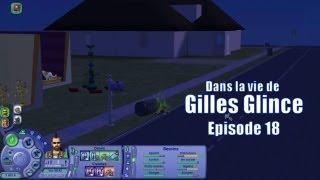 Les Sims 2 - Dans la Vie de Gilles Glince - Episode 18 - Des Changements en approche