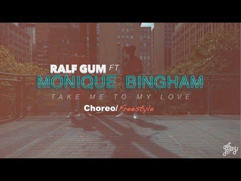 Ralf Gum Ft Monique Bingham - Take me to my love (Choreo/Freestyle)