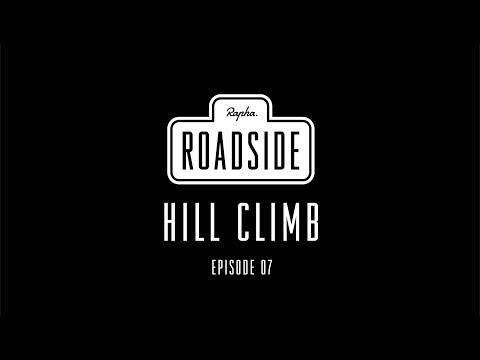 Rapha Roadside | Episode 07 Hill Climb