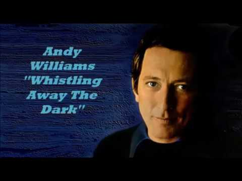 Andy Williams........Whistling Away The Dark.. mp3