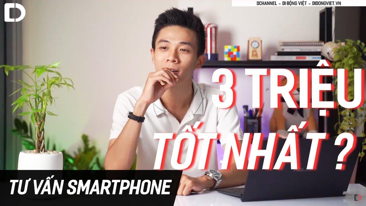 TƯ VẤN Smartphone chưa đến 3 triệu dùng lâu dài !