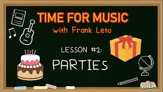 Time For Music: Lesson #2 - Parties