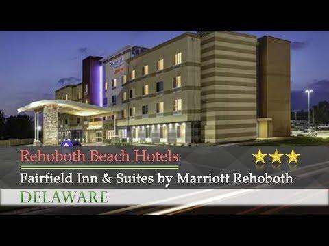 Fairfield Inn & Suites by Marriott Rehoboth Beach - Rehoboth Beach Hotels, Delaware