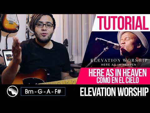 TUTORIAL | Here as in heaven - Como en el cielo - Elevations Worship | Intro | Acordes