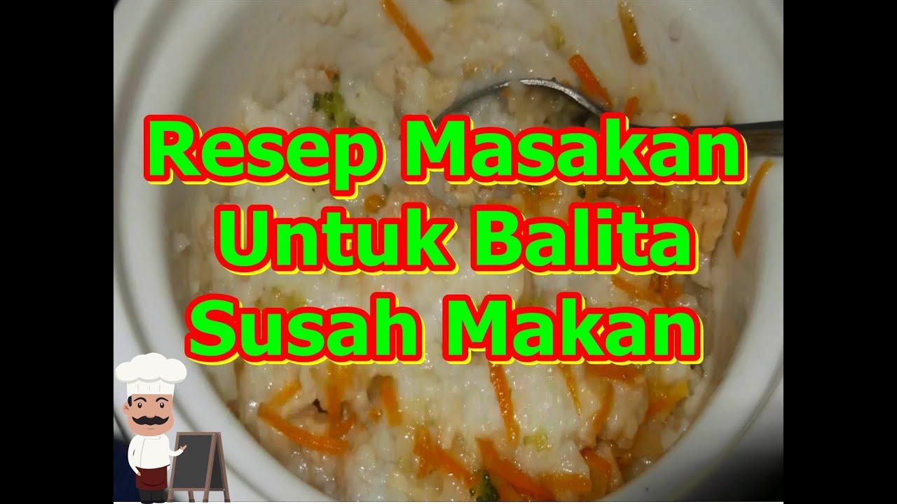 Resep Masakan Untuk Balita Susah Makan Youtube