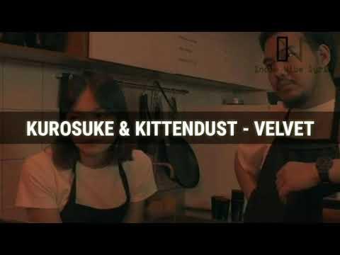 Kurosuke & Kittendust - Velvet (LYRIC)