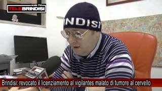 Brindisi: revocato il licenziamento al vigilantes malato di tumore al cervello