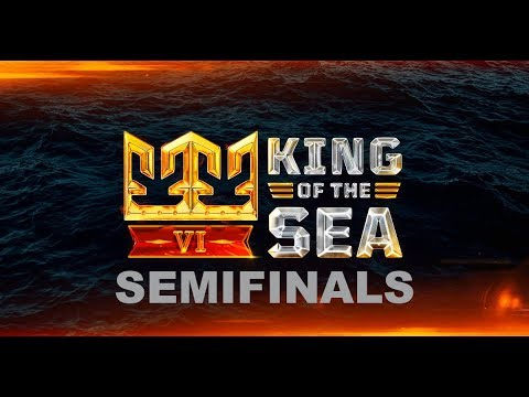 King of The Sea VI: Semifinals and EU Final [World of Warships]