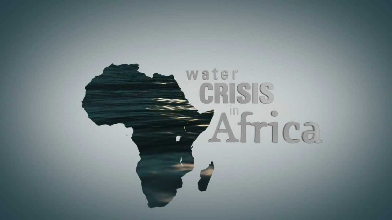 Water Crisis In Africa - YouTube