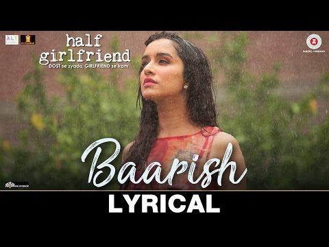 Baarish - Lyrical | Half Girlfriend | Arjun K & Shraddha K | Ash King & Shashaa Tirupati | Tanishk B