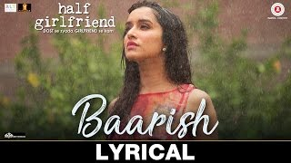 Baarish Lyrical Half Girlfriend Arjun K Shraddha K Ash King Shashaa Tirupati Tanishk B.mp3