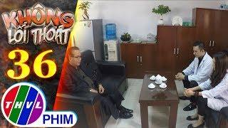 Không lối thoát - Tập 36[4]: Ông Khang cảnh cáo sẽ tước quyền quản lý bệnh viện của Minh