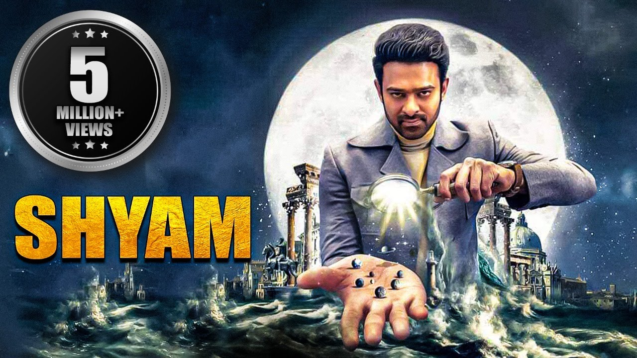 Download Shyam Full South Indian Movie Hindi Dubbed | Prabhas Movies In Hindi Dubbed Full