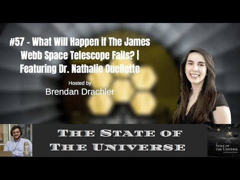 #57 - What Will Happen If The James Webb Space Telescope Fails? | Featuring Dr. Nathalie Ouellette