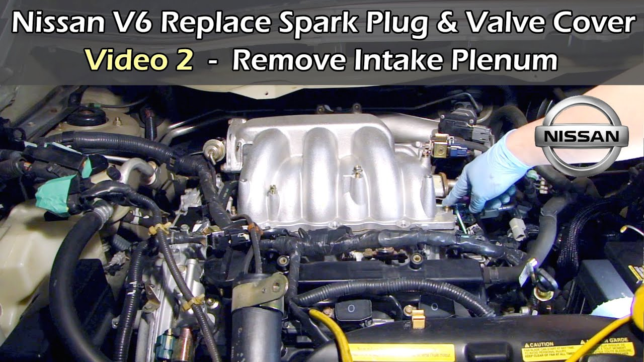 Video 2 Nissan V6 Replace Spark Plug & Valve Cover - REMOVE INTAKE PLENUM
