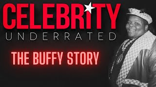 Celebrity Underrated - The Buffy Story (Fat Boys)