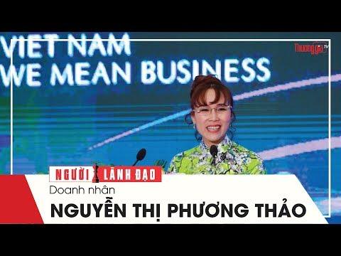 Doanh nhân Nguyễn Thị Phương Thảo - Nữ tỷ phú đô la đầu tiên của Việt Nam