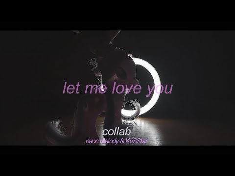 [collab] let me love you
