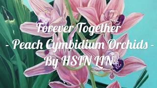 Forever Together - Peach Cymbidium Orchids -Timelapse Art Video By HSIN LIN ART /@Helloinnerpeace