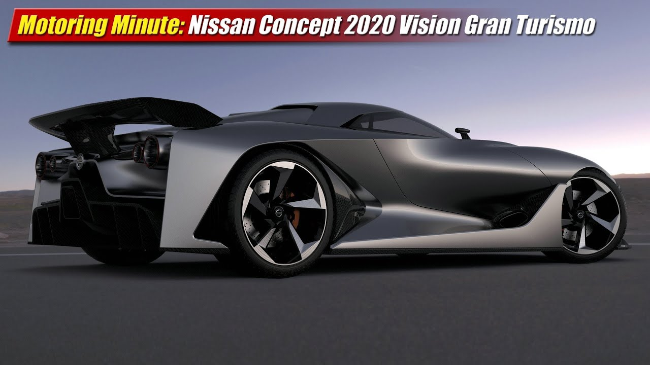 Motoring Minute Nissan 2020 Vision Concept Gran Turismo Youtube