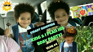 KMART SHOPPING, POTTY TRAINING/KING AND I PLAN HIS BDAY PARTY! VLOG #4