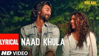 Lyrical: NAAD KHULA | Malaal | Sharmin Segal | Meezaan | Shreyas Puranik