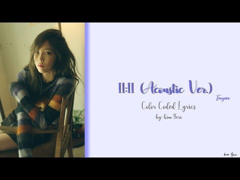 Taeyeon (태연) – 11:11 (Acoustic Ver.) (HAN/ROM/ENG) Color Coded Lyric