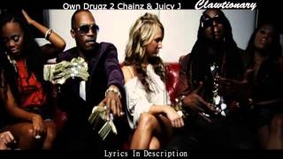 2 Chainz & Juicy J - Own Drugz Lyrics