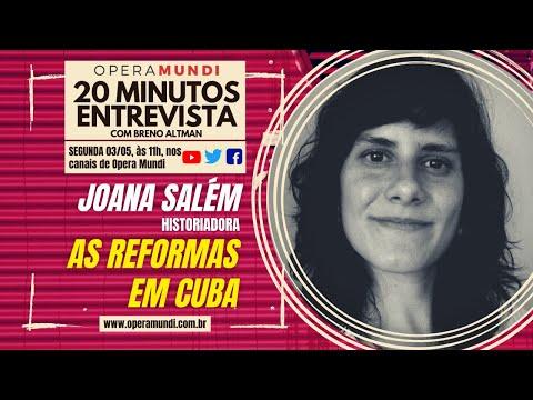 ENTREVISTANDO JOANA SALÉM: AS REFORMAS EM CUBA