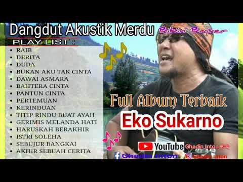 Dangdut Akustik Merdu Bikin Baper Koleksi Lagu Eko Sukarno Full Album