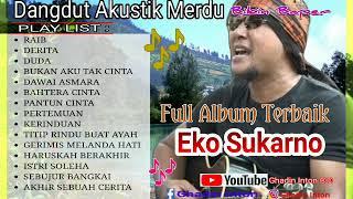 Gambar cover Dangdut Akustik Merdu Bikin Baper Koleksi Lagu Eko Sukarno Full Album