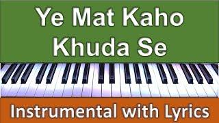 Ye Mat Kaho Khuda Se - INSTRUMENTAL KEYBOARD COVER - With Scrolling Lyrics