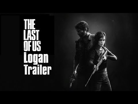 """The Last Of Us Remastered Trailer """"LOGAN"""" Style 'Way Down We Go' KALEO"""