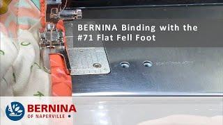 BERNINA Binding: Foot #71