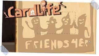 Friends 4 Erv - #3 - Cardlife Pre-Alpha Gameplay!