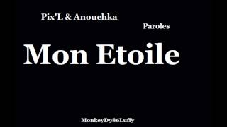 Gambar cover Pix'L & Anouchka - Mon Etoile ( Paroles )