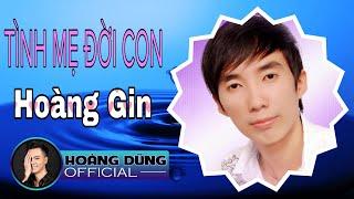 TÌNH MẸ ĐỜI CON - Hoàng Gin ( Tác giả: Hoàng Dững )