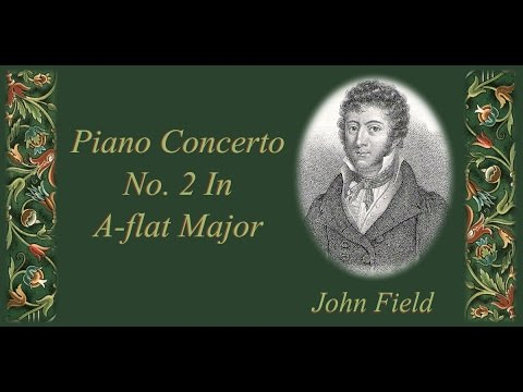 Field - Piano Concerto No. 2 In A-flat Major