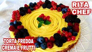 Torta Fredda Con Crema Pasticcera Alla Vaniglia E Frutti Di Bosco Di Rita Chef - Senza Forno.