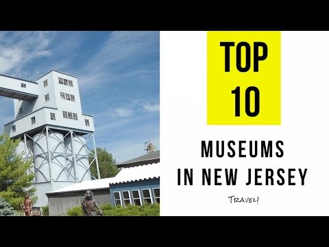 Top 15. Best Museums in New Jersey