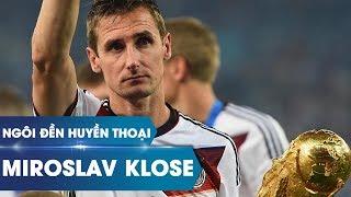Ngôi đền huyền thoại | Miroslav Klose