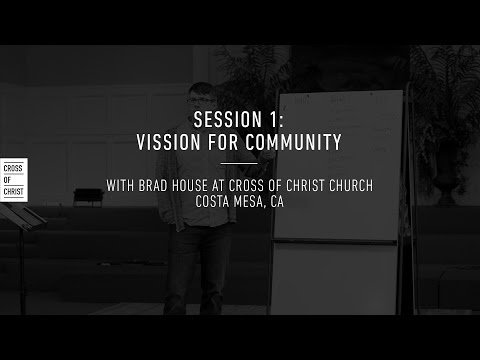 Community Group Training with Brad House | S1: Vision for Community