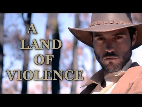 A Land of Violence (Short Western Film)