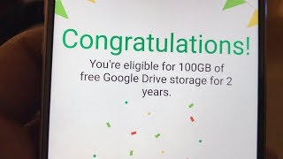 Congratulations You're eligible for 100GB of free Google Drive storage for 2 years