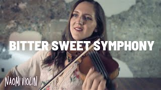 Bitter Sweet Symphony 🍬The Verve | Violin Cover