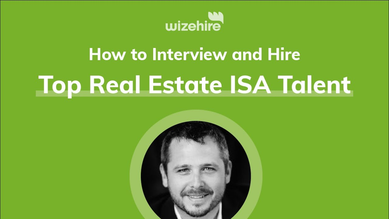 How to Interview and Hire Top Real Estate ISA Talent