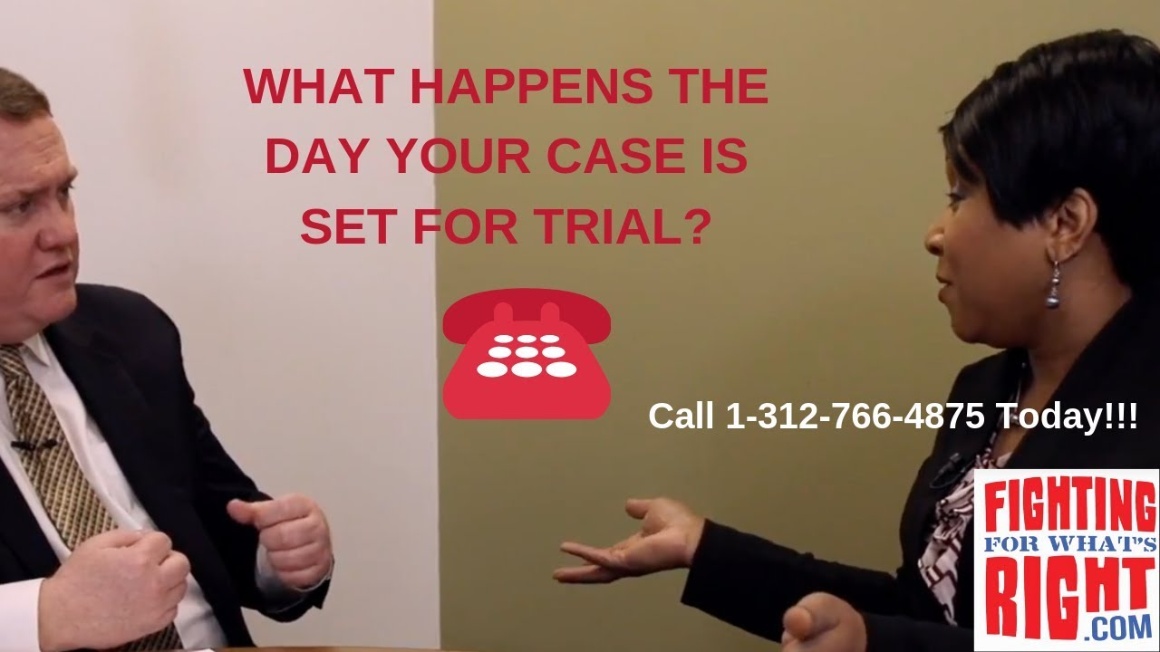 What Happens the Day Your Case is Set for Trial?: Chicago Personal Injury Attorney