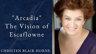 """Arcadia"" Cover - The Vision of Escaflowne - Yoko Kanno - Christen Blair Horne"